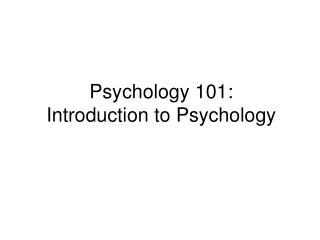 Psychology 101: Introduction to Psychology