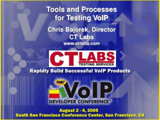 Tools and Processes  for Testing VoIP   Chris Bajorek, Director CT Labs ct-labs