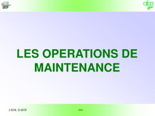 LES OPERATIONS DE MAINTENANCE
