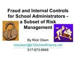 Fraud and Internal Controls for School Administrators - a Subset of Risk Management