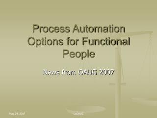 Process Automation Options for Functional People