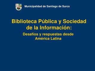 Biblioteca P blica y Sociedad de la Informaci n: