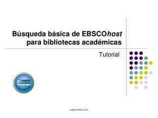 B squeda b sica de EBSCOhost  para bibliotecas acad micas