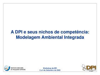 Workshop da DPI 2 a 4 de Setembro de 2009