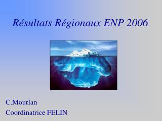 R sultats R gionaux ENP 2006