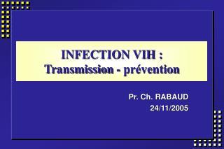 INFECTION VIH :  Transmission - pr vention