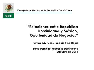 Relaciones entre Rep blica Dominicana y M xico,  Oportunidad de Negocios