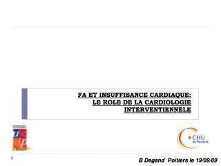 FA ET INSUFFISANCE CARDIAQUE:  LE ROLE DE LA CARDIOLOGIE INTERVENTIENNELE