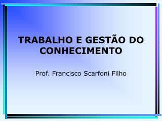 TRABALHO E GEST O DO CONHECIMENTO