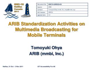 ARIB Standardization Activities on Multimedia Broadcasting for Mobile Terminals