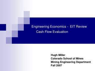 Engineering Economics -  EIT Review       Cash Flow Evaluation