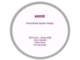 ADDIE  Instructional System Design