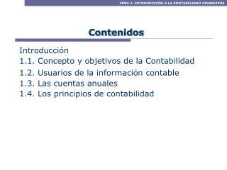 Introducci n 1.1. Concepto y objetivos de la Contabilidad 1.2. Usuarios de la informaci n contable  1.3. Las cuentas anu