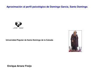 Aproximaci n al perfil psicol gico de Domingo Garc a, Santo Domingo.
