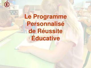 Le Programme Personnalis  de R ussite  ducative