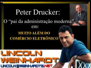 Peter Drucker:   O  pai da administra  o moderna