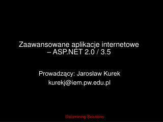 Zaawansowane aplikacje internetowe   ASP 2.0