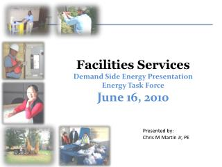 Facilities Services  Demand Side Energy Presentation Energy Task Force June 16, 2010