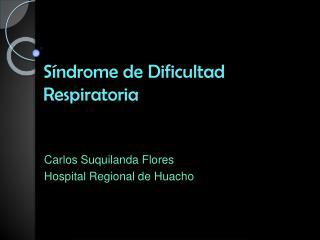 S ndrome de Dificultad Respiratoria