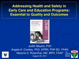 Addressing Health and Safety in  Early Care and Education Programs:  Essential to Quality and Outcomes