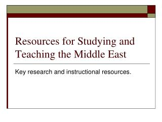 Resources for Studying and Teaching the Middle East