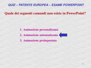 Quale dei seguenti comandi non esiste in PowerPoint