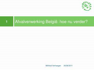 Afvalverwerking Belgi : hoe nu verder