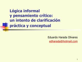 L gica informal  y pensamiento cr tico: un intento de clarificaci n  pr ctica y conceptual