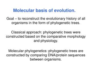 Molecular basis of evolution.
