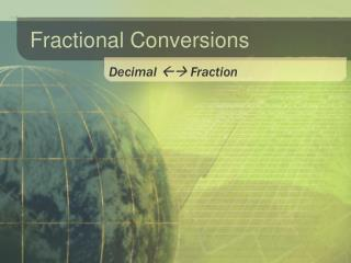 Fractional Conversions