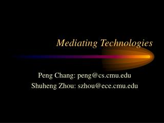 Mediating Technologies
