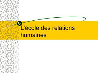 L  cole des relations humaines