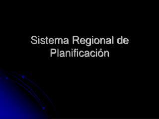 Sistema Regional de Planificaci n