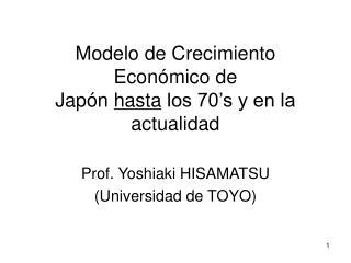 Modelo de Crecimiento Econ mico de Jap n hasta los 70 s y en la actualidad