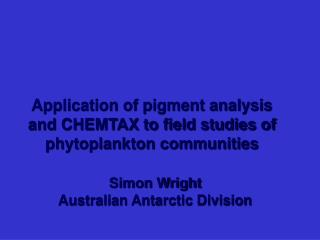 Application of pigment analysis and CHEMTAX to field studies of phytoplankton communities