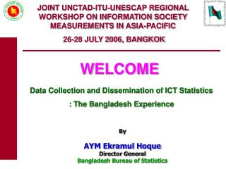 By  AYM Ekramul Hoque Director General Bangladesh Bureau of Statistics