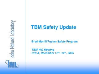 TBM Safety Update