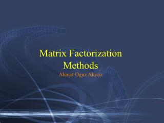 Matrix Factorization Methods