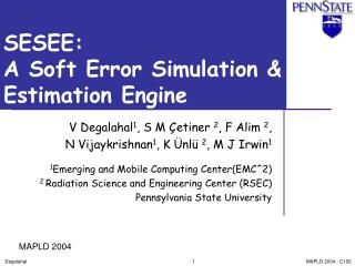 SESEE:  A Soft Error Simulation   Estimation Engine