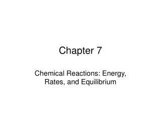Chemical Reactions: Energy, Rates, and Equilibrium