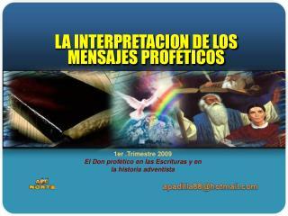 1er .Trimestre 2009  El Don prof tico en las Escrituras y en la historia adventista