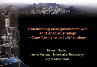 Transforming local government with an IT enabled strategy - Cape Town s  smart city  strategy