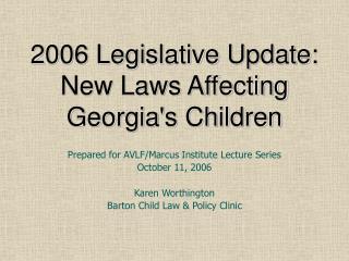 2006 Legislative Update: New Laws Affecting Georgias Children