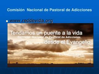 Comisi n  Nacional de Pastoral de Adicciones