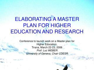 ELABORATING A MASTER PLAN FOR HIGHER EDUCATION AND RESEARCH