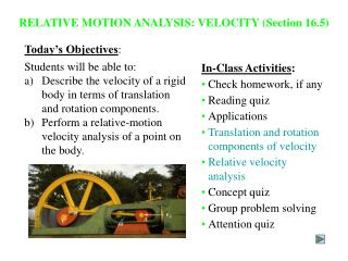 Today s Objectives: Students will be able to:  Describe the velocity of a rigid body in terms of translation and rotatio