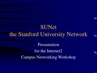 SUNet  the Stanford University Network