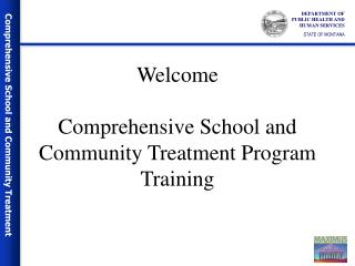 Welcome  Comprehensive School and Community Treatment Program Training