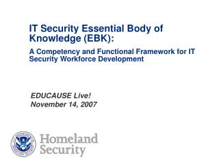 IT Security Essential Body of Knowledge EBK:  A Competency and Functional Framework for IT Security Workforce Developmen
