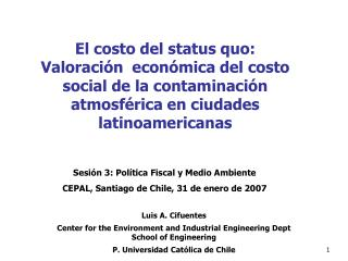 El costo del status quo: Valoraci n  econ mica del costo social de la contaminaci n atmosf rica en ciudades latinoameric